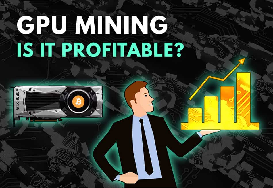 Is GPU Mining Profitable